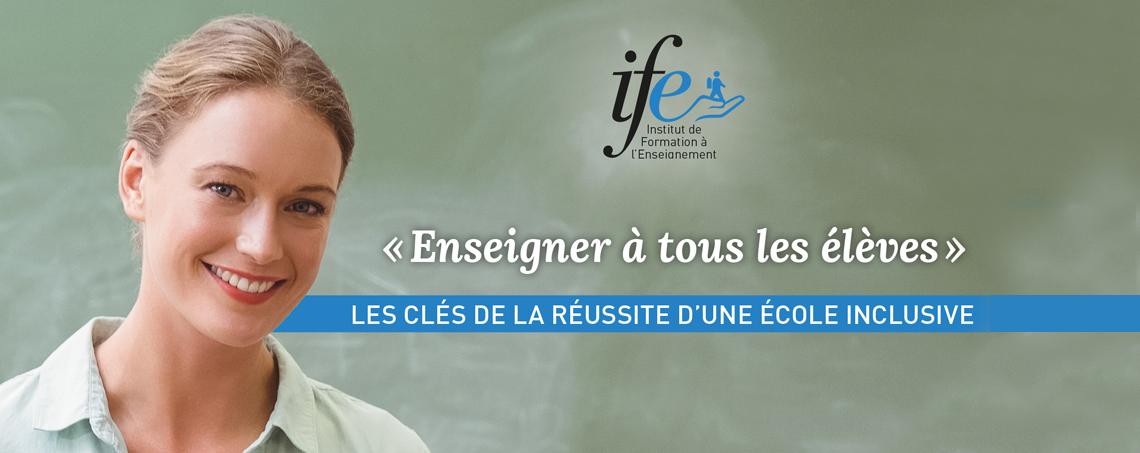 Bandeau IFE - Enseigner a tous les eleves